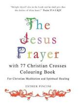 The Jesus Prayer with 77 Christian Crosses Colouring Book