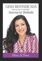 GEMA REIVIDICADA Serie de Cuentos indecibles: Inocencia Robada