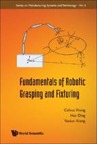 Fundamentals Of Robotic Grasping And Fixturing