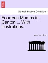 Fourteen Months in Canton ... with Illustrations.