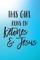 This Girl Runs on Ketones & Jesus