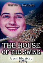 The House of the Swing - A real life story