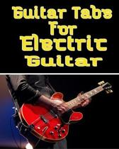 Guitar Tabs for Electric Guitar: Electric Music Bass Tab Book For Beginners and advanced players