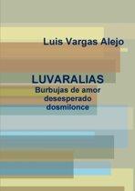LUVARALIAS_Burbujas De Amor Desesperado Dosmilonce