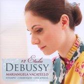 Mariangela Vacatello - Debussy; 12 Etudes