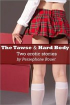 The Tawse & Hard Body: Two Erotic Stories