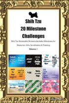 Shih Tzu 20 Milestone Challenges Shih Tzu Memorable Moments.Includes Milestones for Memories, Gifts, Socialization & Training Volume 1
