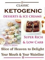 Classic Ketogenic Desserts & Ice Creams