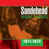 Suedehead.. Reggae Classics 1971-1973