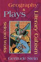 Literary Cubism - Geography & Plays - Selected Works of Gertrude Stein