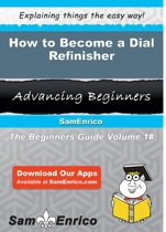 How to Become a Dial Refinisher