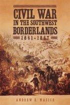 Civil War in the Southwest Borderlands, 1861–1867