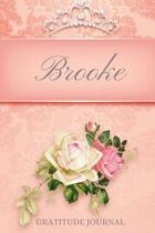 Brooke Gratitude Journal: Floral Design Personalized with Name and Prompted, for Women