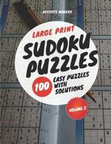 Large Print Sudoku Puzzles - 100 Easy Puzzles with Solutions - Volume 2: Puzzle Lovers Gifts
