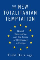The New Totalitarian Temptation