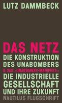 DAS NETZ - Die Konstruktion des Unabombers & Das ''Unabomber-Manifest'': Die Industrielle Gesellschaft und ihre Zukunft