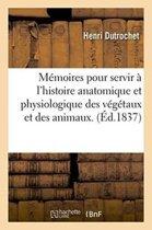 M moires Pour Servir l'Histoire Anatomique Et Physiologique Des V g taux Et Des Animaux. Atlas