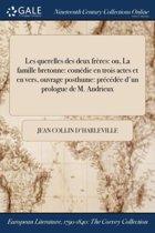 Les Querelles Des Deux FrÏ&Iquest;&Frac12;Res: Ou, La Famille Bretonne: ComÏ&Iquest;&Frac12;Die En Trois Actes Et En Vers, Ouvrage Posthume: PrÏ&Iquest;&Frac12;CÏ&Iquest;&Frac12;DÏ&Iquest;&Frac12;E D'Un Prologue De M. Andrieux