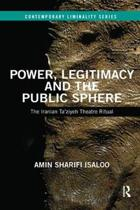 Power, Legitimacy and the Public Sphere