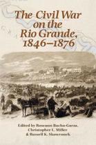 The Civil War on the Rio Grande, 1846-1876