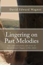 Lingering on Past Melodies