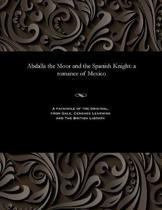 Abdalla the Moor and the Spanish Knight
