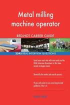 Metal Milling Machine Operator Red-Hot Career; 2545 Real Interview Questions