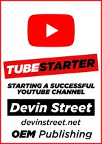 TubeStarter: Starting A Successful YouTube Channel