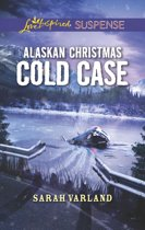 Alaskan Christmas Cold Case (Mills & Boon Love Inspired Suspense)