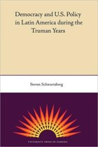 Democracy And U.S. Policy In Latin America During The Truman Years