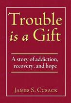 Trouble Is a Gift