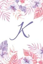 K: Initial K Monogram Notebook Journal Gift Pink and Purple Tropical Floral design