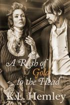 A Rush of Gold to the Head - Fortune Out West Series Book One