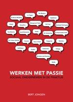 Werken met passie: sociaal ondernemen in de praktijk