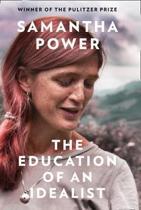 Boek cover The Education of an Idealist van Samantha Power (Hardcover)