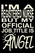 I'm A Registered Nurse But My Official Job Titles is angel