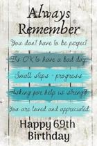 Always Remember You Don't Have to Be Perfect Happy 69th Birthday: Cute 69th Birthday Card Quote Journal / Notebook / Diary / Greetings / Appreciation