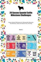 20 Sussex Spaniel Selfie Milestone Challenges: Sussex Spaniel Milestones for Memorable Moments, Socialization, Indoor & Outdoor Fun, Training Book 2