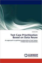 Test Case Prioritization Based on Data Reuse