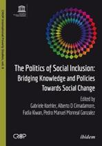 The Politics of Social Inclusion: Bridging Knowledge and Policies Towards Social Change