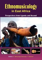 Ethnomusicology in East Africa Perspectives from Uganda and Beyond