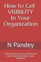 How to Get VISIBILITY In Your Organization