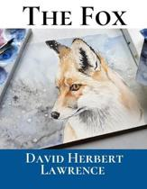 The Fox: A First Unabridged Edition (Annotated) By David Herbert Lawrence.