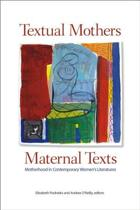 Textual Mothers/Maternal Texts