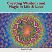 Creating Wisdom and Magic in Life and Love