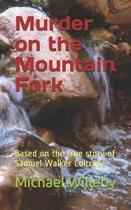 Murder on the Mountain Fork