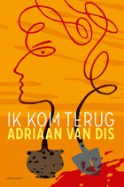 Boek cover Ik kom terug van Adriaan van Dis (Onbekend)