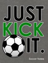 Just Kick It Soccer Notes
