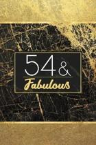 54 & Fabulous: Lined Journal / Notebook - 54th Birthday Gift for Women - Fun And Practical Alternative to a Card - Elegant 54 Years O