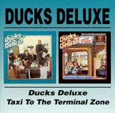 Ducks Deluxe/Taxi To The Terminal Zone
